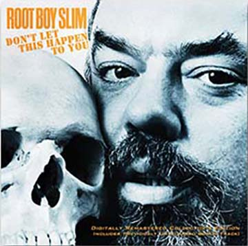 "Root Boy Slim ""Don't Let This Happen To You"""